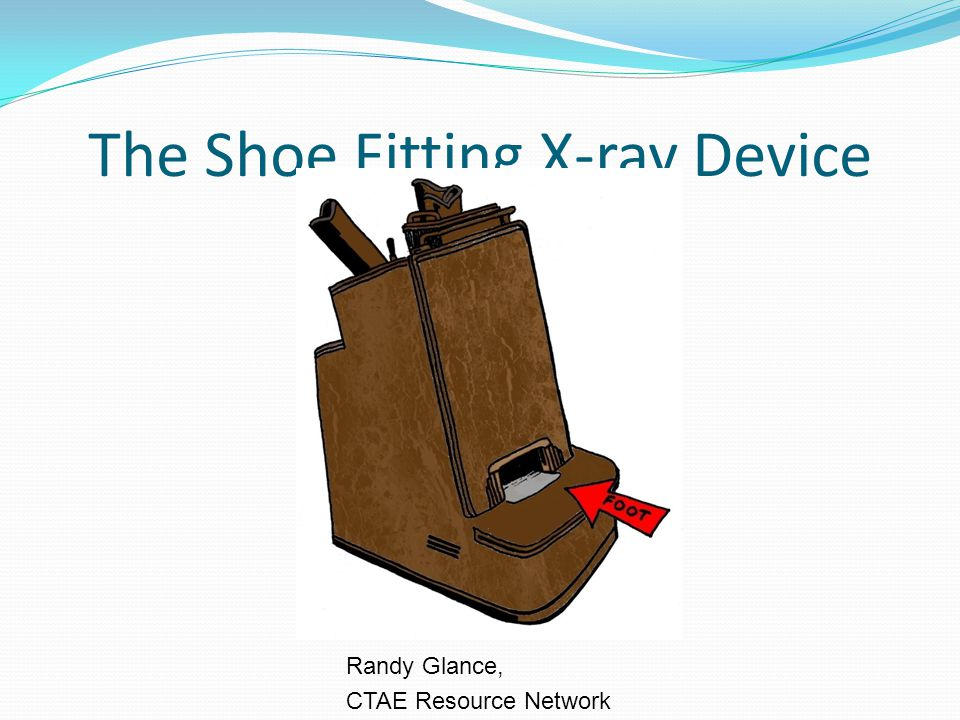 The Shoe Fitting X-ray Device