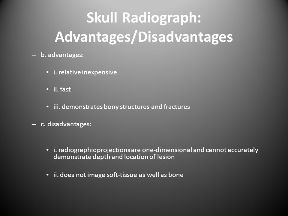 Skull Radiograph: Advantages/Disadvantages