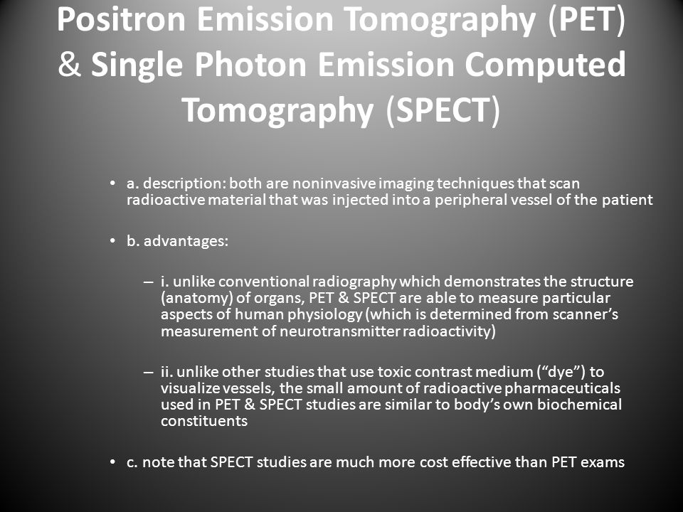 Positron Emission Tomography (PET) & Single Photon Emission Computed Tomography (SPECT)