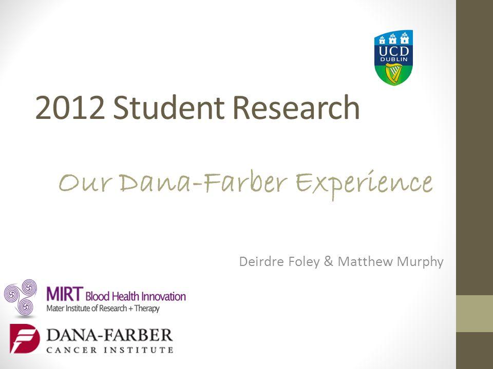 Our Dana-Farber Experience Deirdre Foley & Matthew Murphy