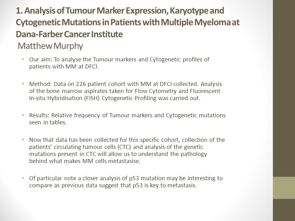 1. Analysis of Tumour Marker Expression, Karyotype and Cytogenetic Mutations in Patients with Multiple Myeloma at Dana-Farber Cancer Institute Matthew Murphy