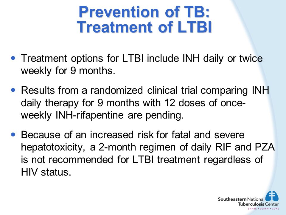 Prevention of TB: Treatment of LTBI