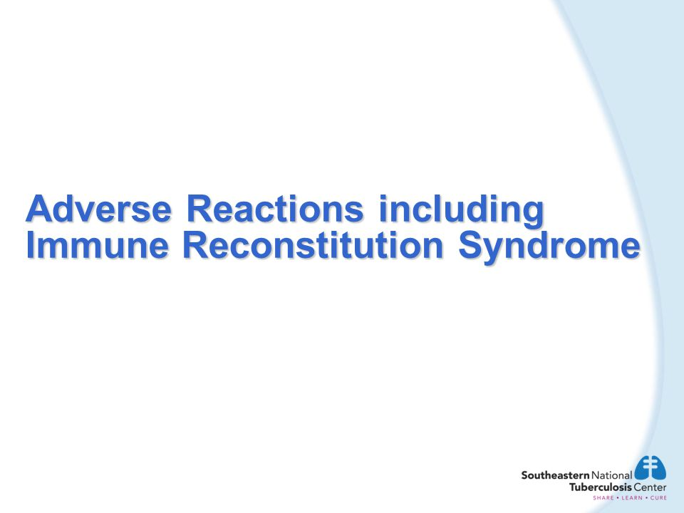Adverse Reactions including Immune Reconstitution Syndrome