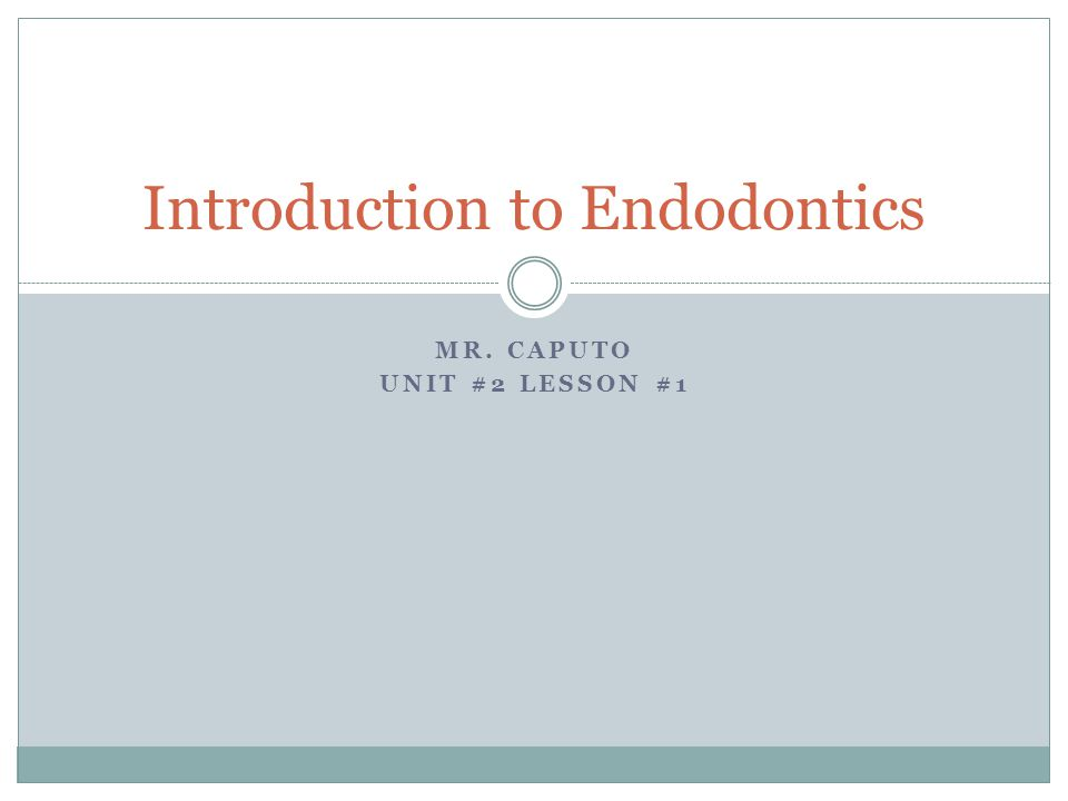Introduction to Endodontics