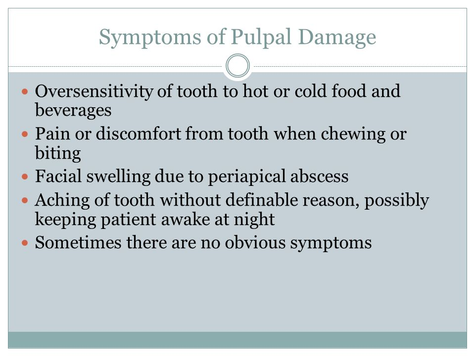 Symptoms of Pulpal Damage