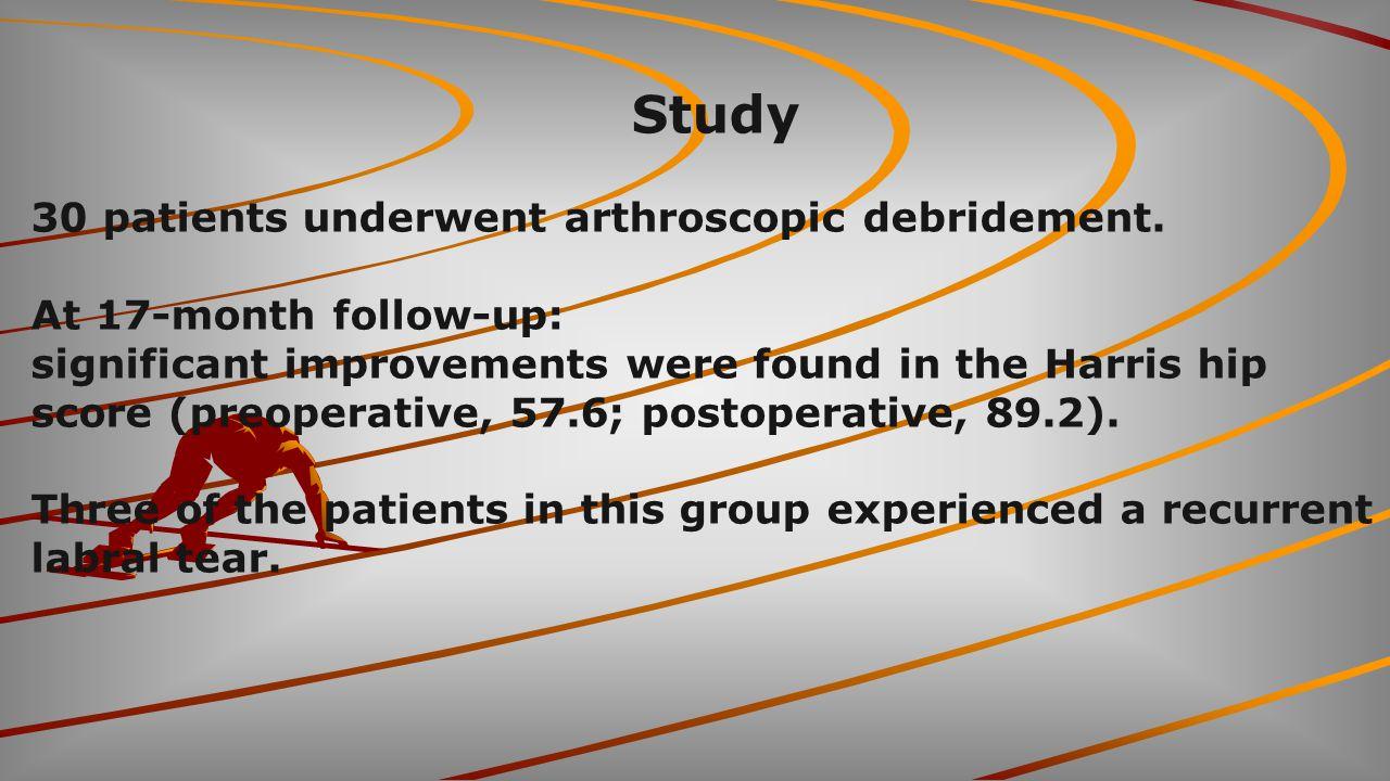 Study 30 patients underwent arthroscopic debridement.