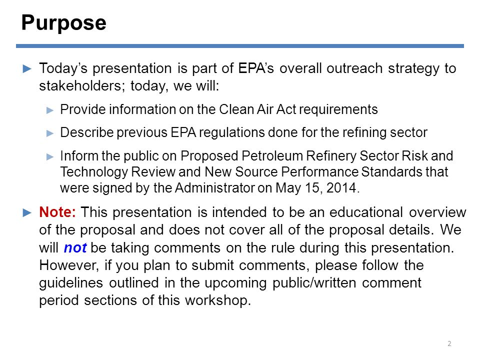 Purpose Today's presentation is part of EPA's overall outreach strategy to stakeholders; today, we will: