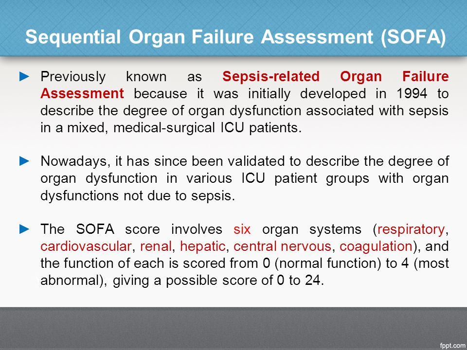 Sequential Organ Failure Assessment (SOFA)