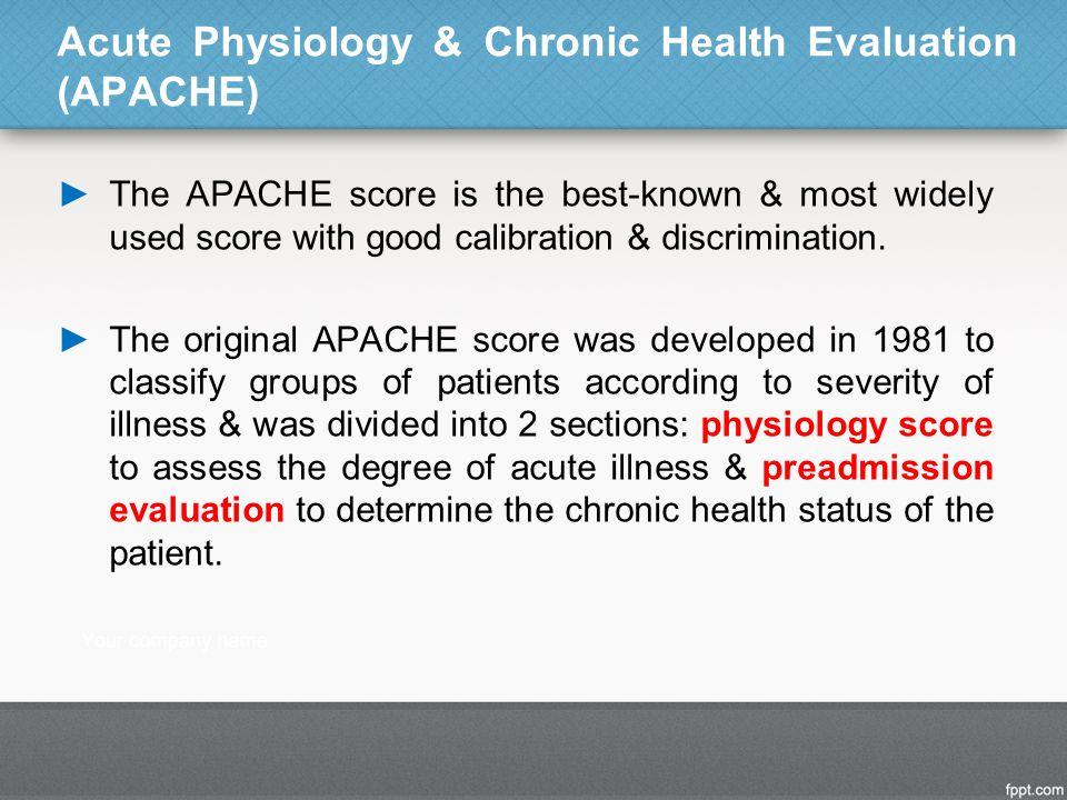 Acute Physiology & Chronic Health Evaluation (APACHE)
