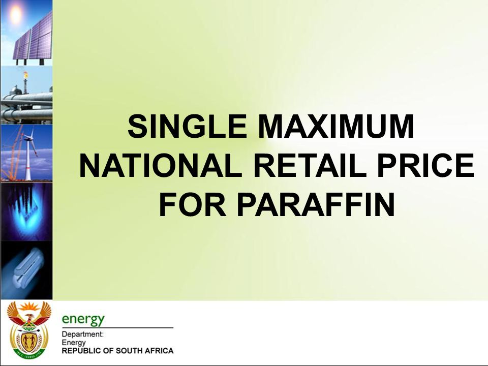 SINGLE MAXIMUM NATIONAL RETAIL PRICE FOR PARAFFIN