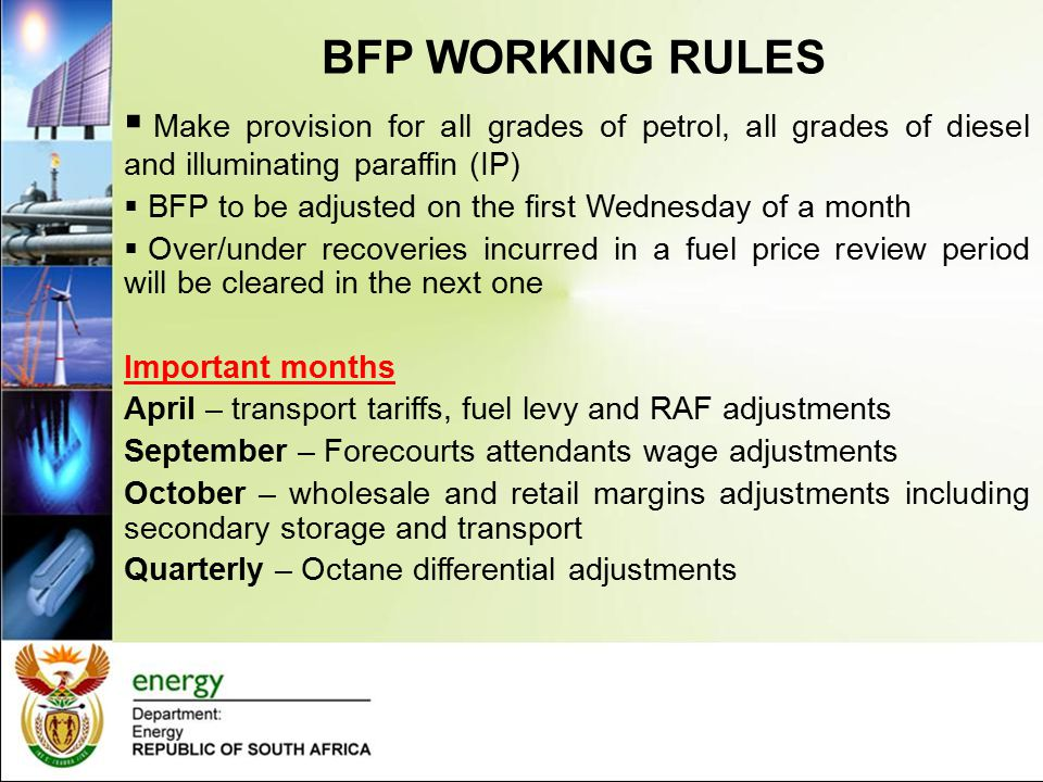 BFP WORKING RULES Make provision for all grades of petrol, all grades of diesel and illuminating paraffin (IP)