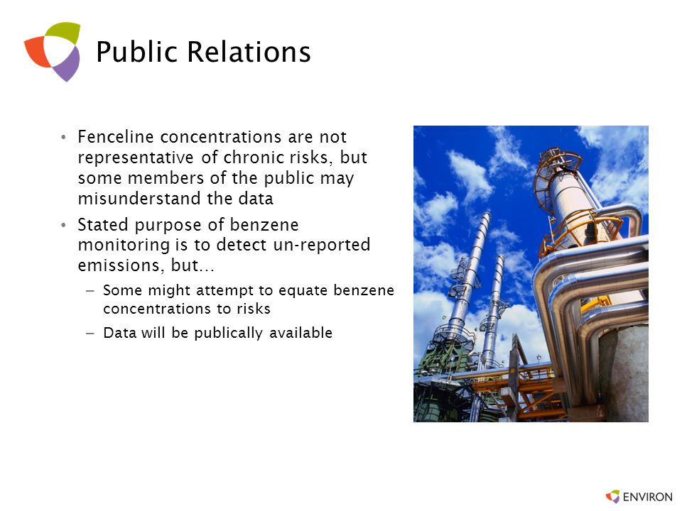 Public Relations Fenceline concentrations are not representative of chronic risks, but some members of the public may misunderstand the data.