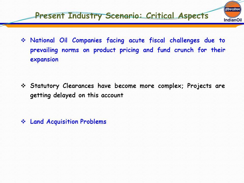Present Industry Scenario: Critical Aspects