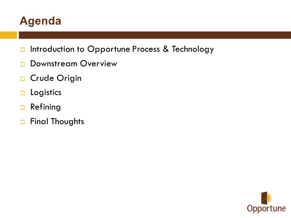Agenda Introduction to Opportune Process & Technology