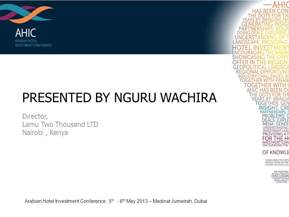 PRESENTED BY NGURU WACHIRA