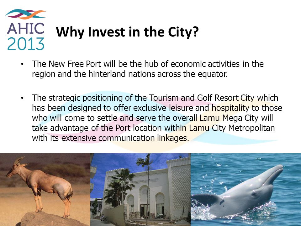 Why Invest in the City The New Free Port will be the hub of economic activities in the region and the hinterland nations across the equator.