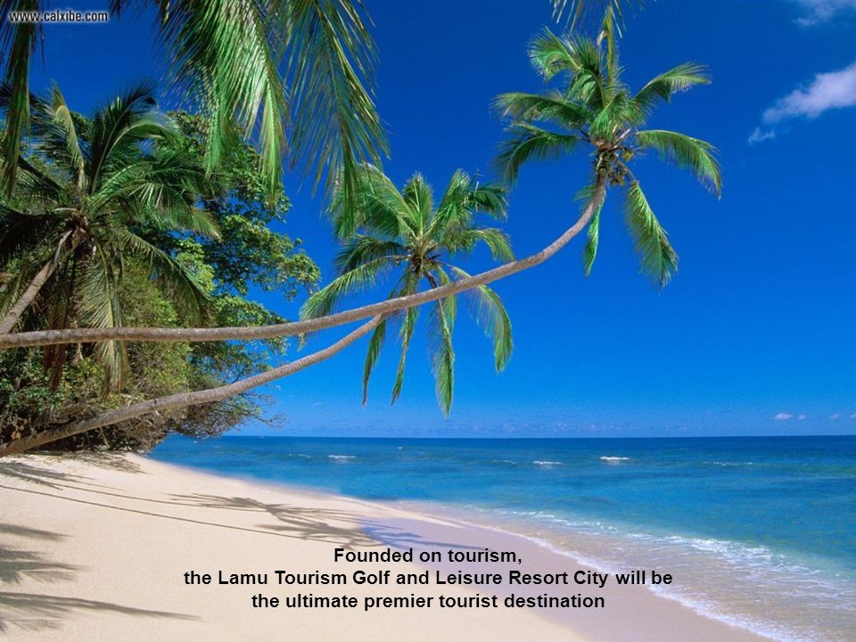 the Lamu Tourism Golf and Leisure Resort City will be