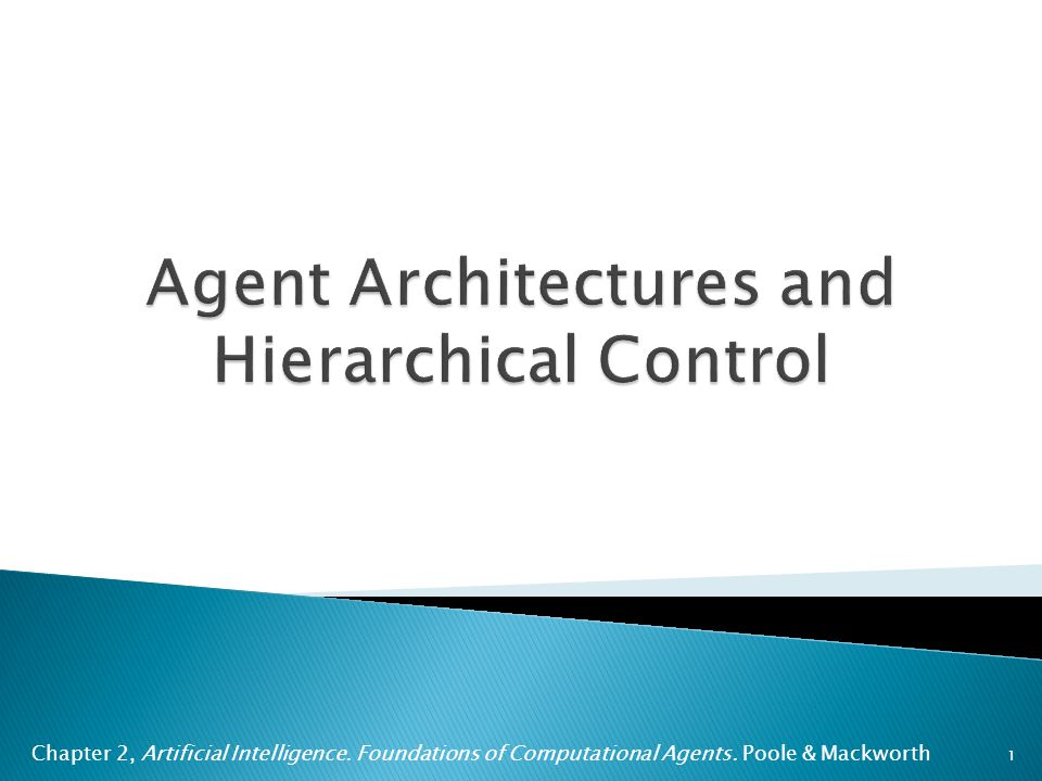 Agent Architectures and Hierarchical Control