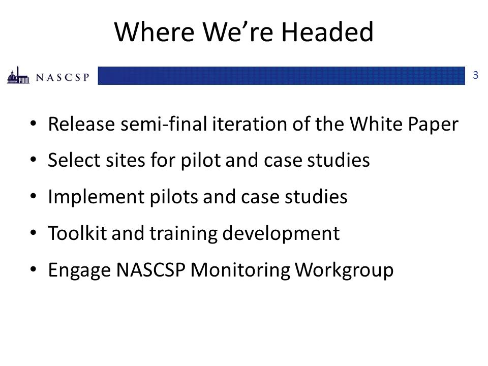 Where We're Headed Release semi-final iteration of the White Paper