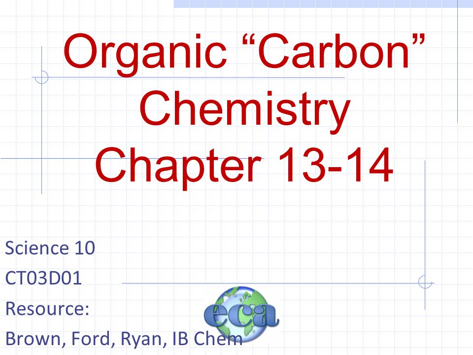Organic Carbon Chemistry Chapter 13-14
