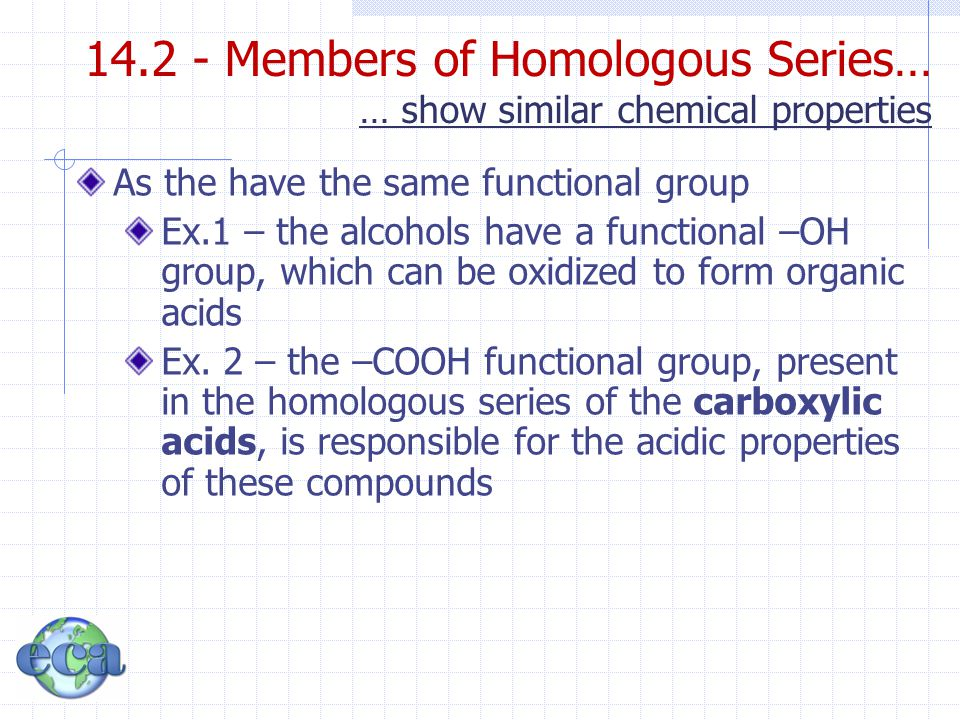 14.2 - Members of Homologous Series… … show similar chemical properties