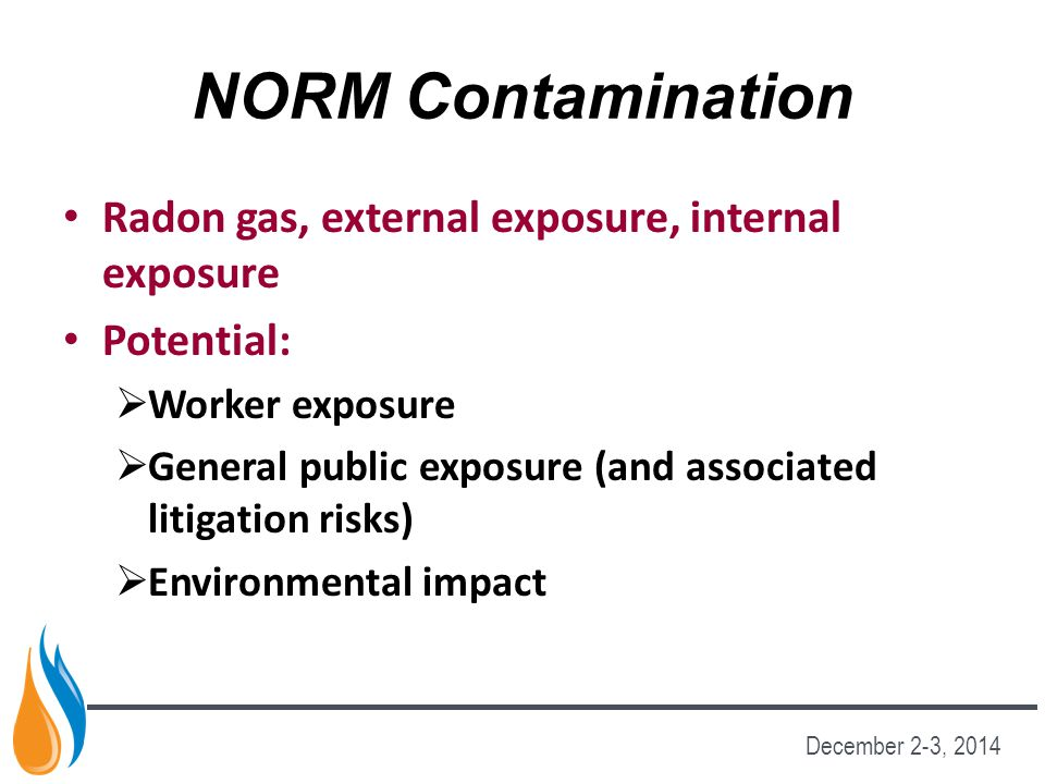 NORM Contamination Radon gas, external exposure, internal exposure