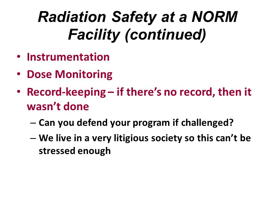Radiation Safety at a NORM Facility (continued)