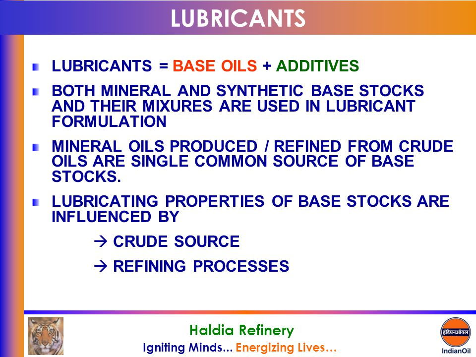 LUBRICANTS LUBRICANTS = BASE OILS + ADDITIVES