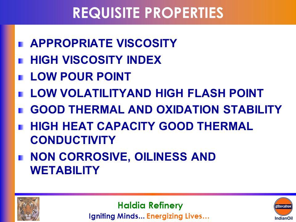 REQUISITE PROPERTIES APPROPRIATE VISCOSITY HIGH VISCOSITY INDEX
