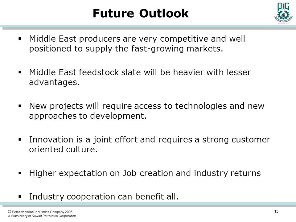 Future Outlook Middle East producers are very competitive and well positioned to supply the fast-growing markets.