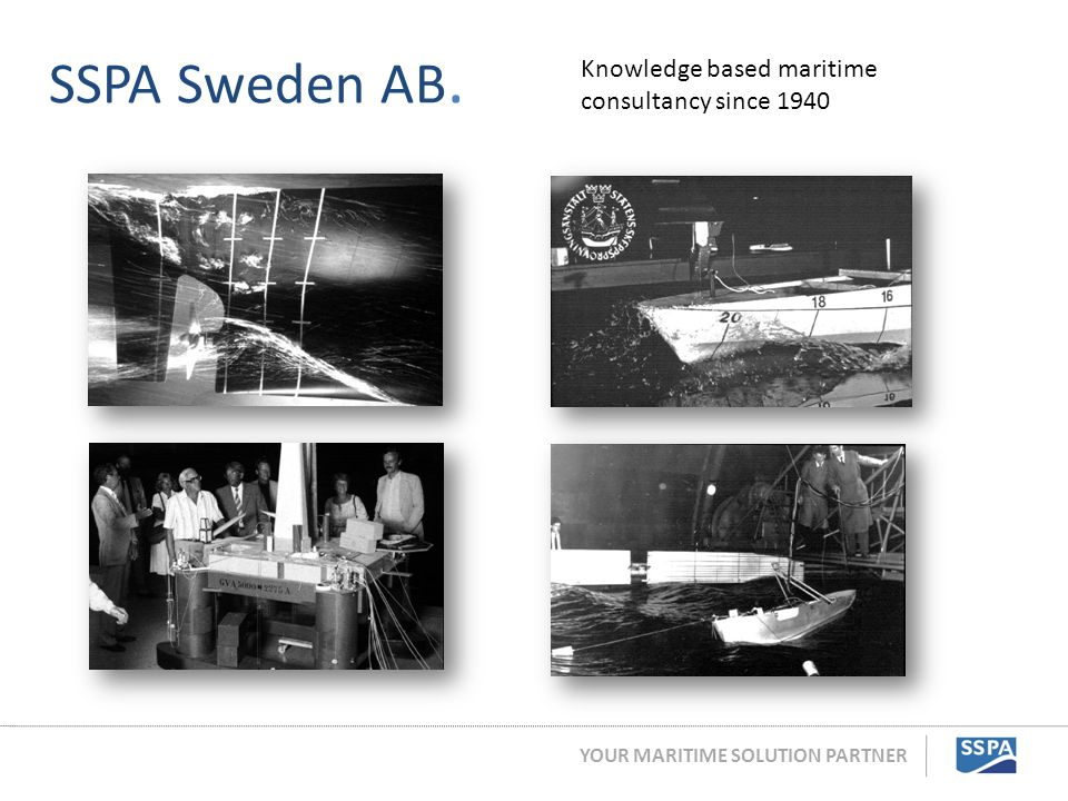 SSPA Sweden AB. Knowledge based maritime consultancy since 1940