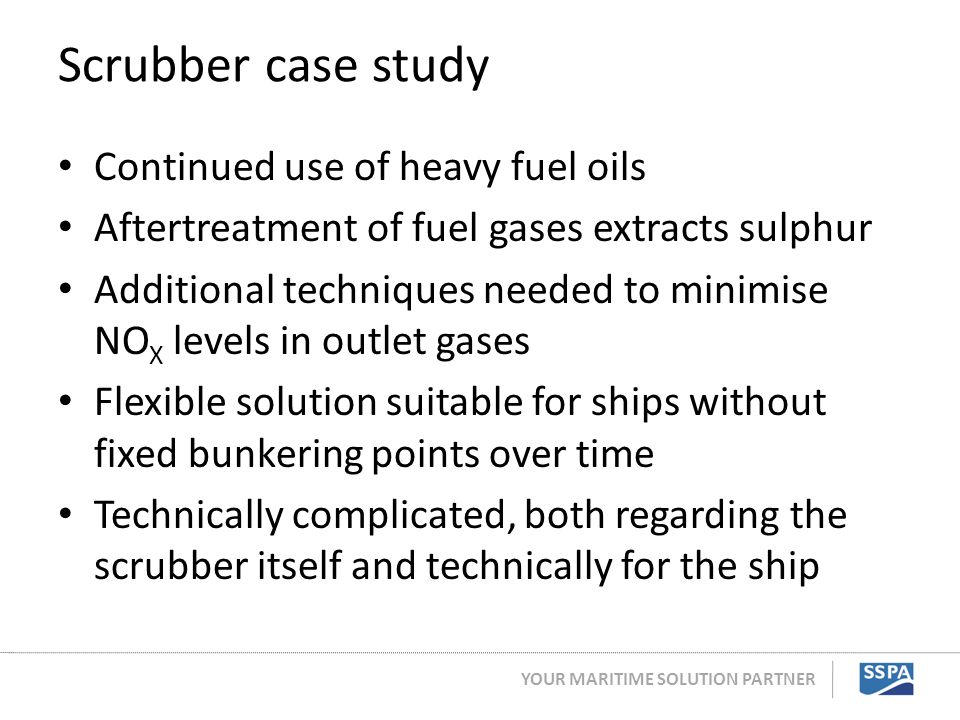 Scrubber case study Continued use of heavy fuel oils