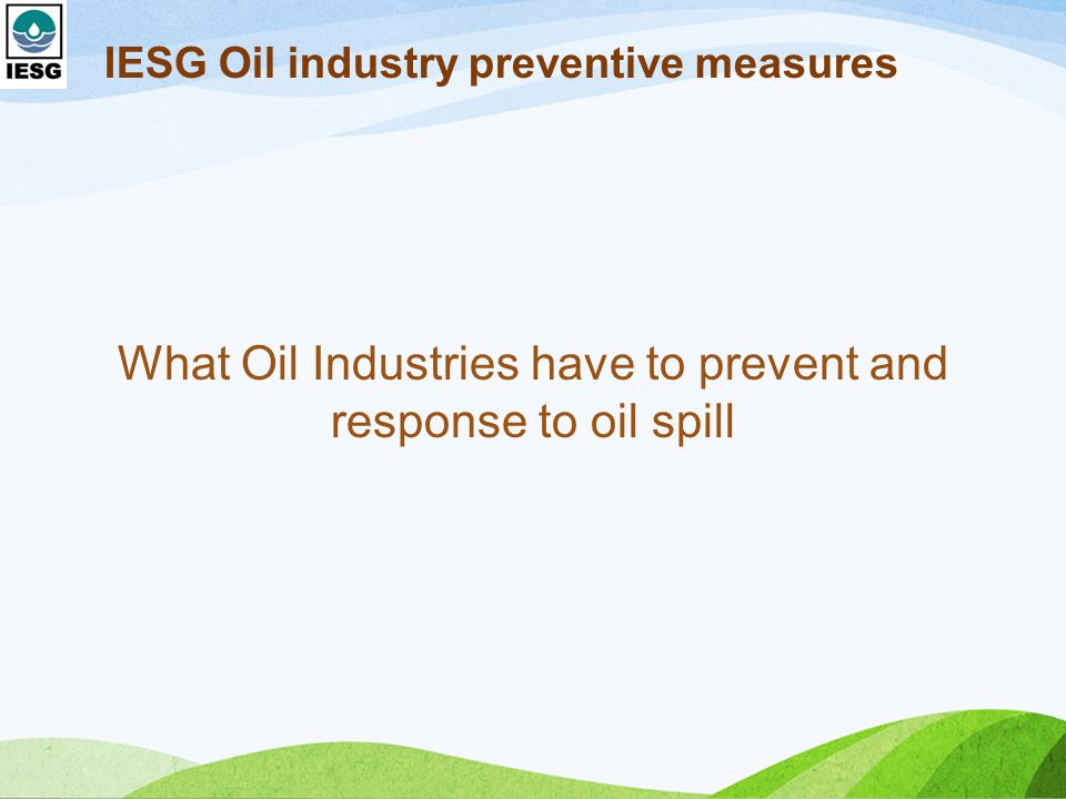 IESG Oil industry preventive measures