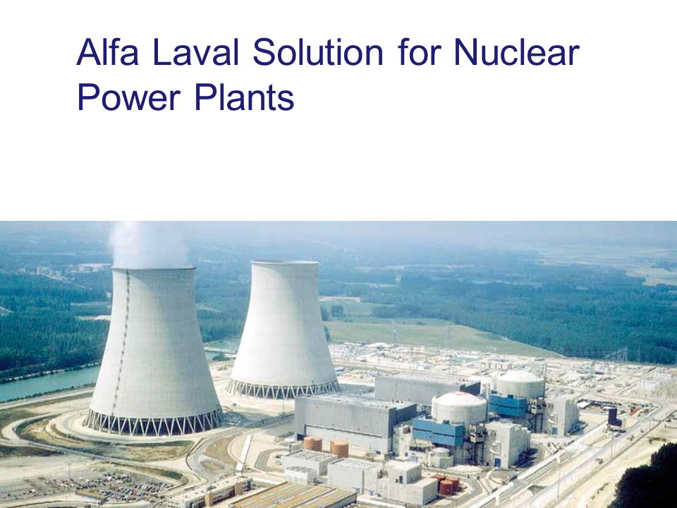 Alfa Laval Solution for Nuclear Power Plants