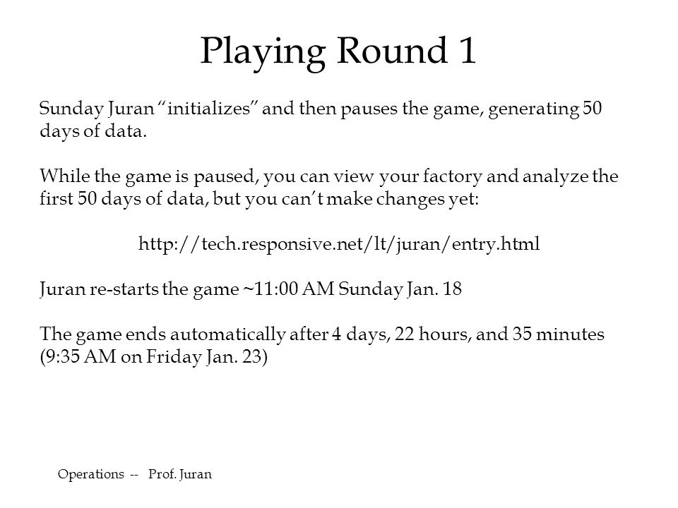 Playing Round 1 Sunday Juran initializes and then pauses the game, generating 50 days of data.