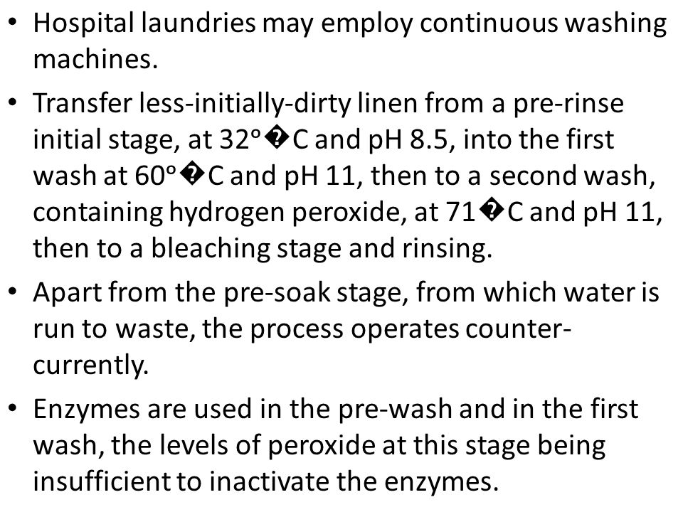 Hospital laundries may employ continuous washing machines.