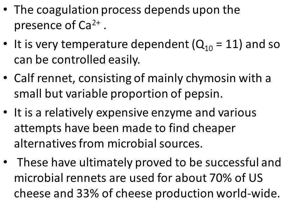 The coagulation process depends upon the presence of Ca2+ .
