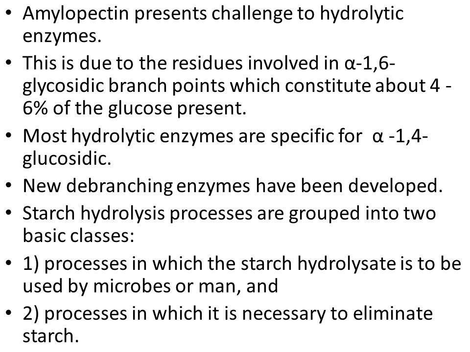 Amylopectin presents challenge to hydrolytic enzymes.