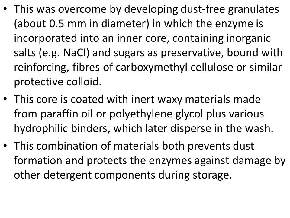 This was overcome by developing dust-free granulates (about 0