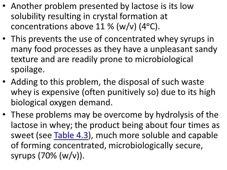 Another problem presented by lactose is its low solubility resulting in crystal formation at concentrations above 11 % (w/v) (4ᵒC).