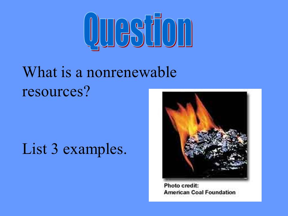 What is a nonrenewable resources