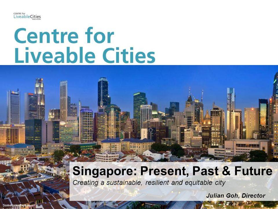 Singapore: Present, Past & Future