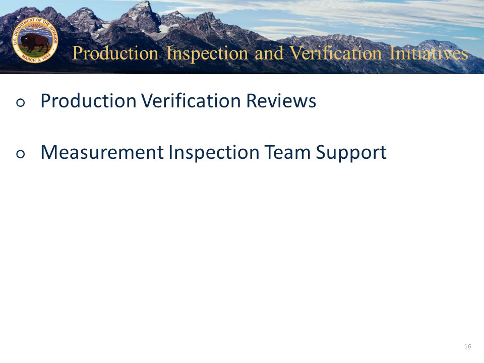 Production Inspection and Verification Initiatives
