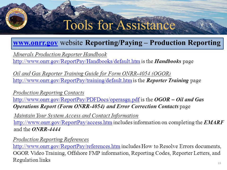 Tools for Assistance www.onrr.gov website Reporting/Paying – Production Reporting.