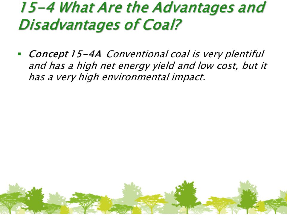 15-4 What Are the Advantages and Disadvantages of Coal