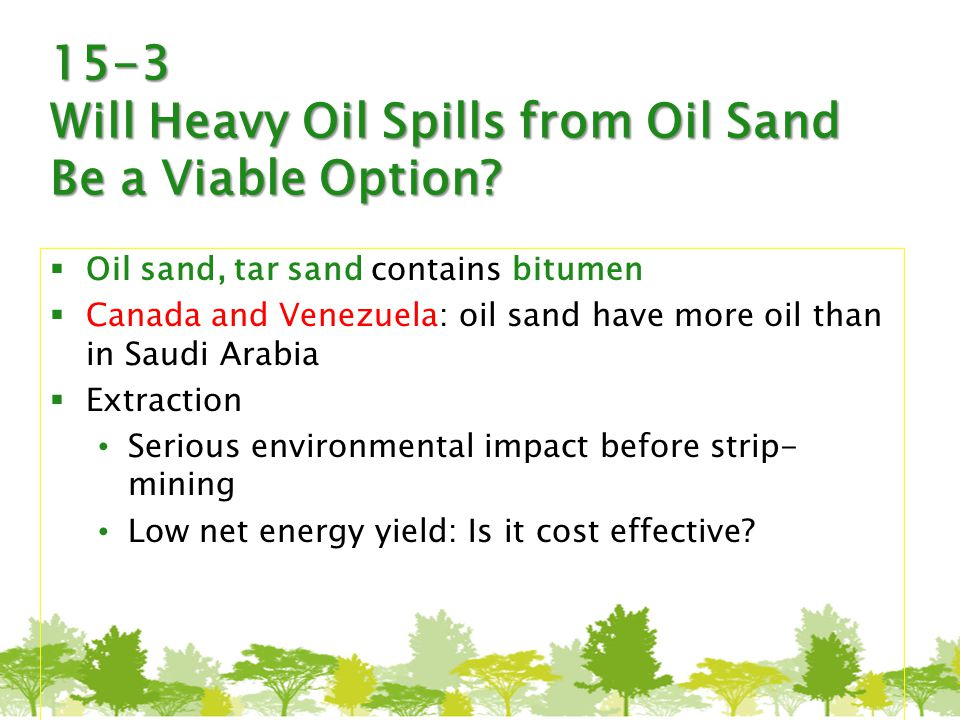 15-3 Will Heavy Oil Spills from Oil Sand Be a Viable Option