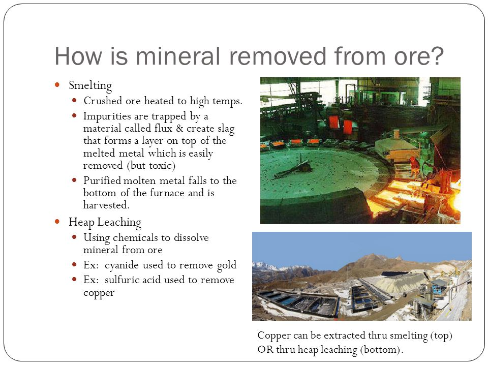 How is mineral removed from ore