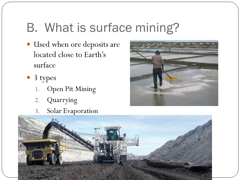 B. What is surface mining