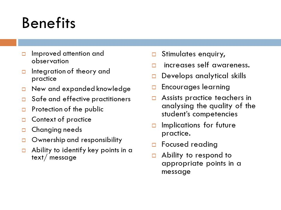 Benefits Stimulates enquiry, increases self awareness.