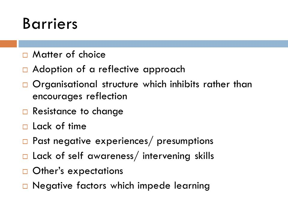 Barriers Matter of choice Adoption of a reflective approach